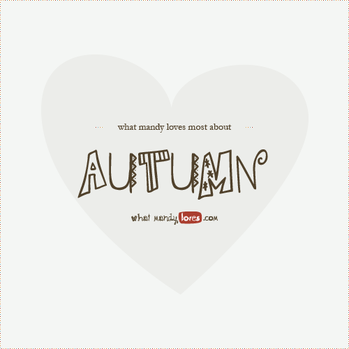 List: What Mandy Loves Most About Autumn via www.whatmandyloves.com