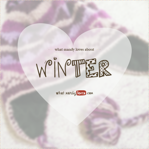 List: What Mandy Loves About Winter
