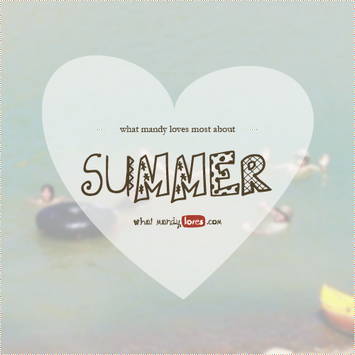 List: What Mandy Loves About Summer