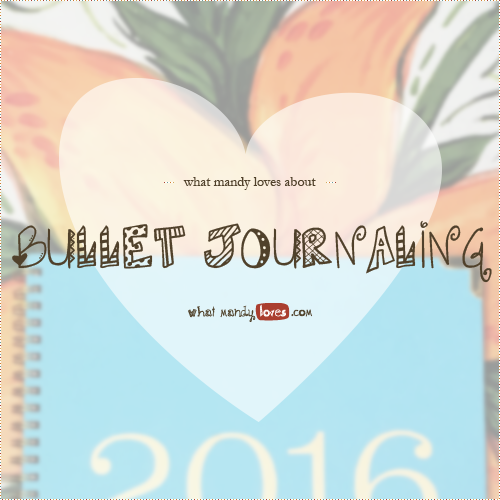 What Mandy Loves About Bullet Journaling